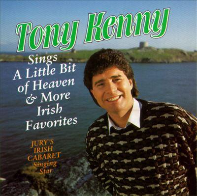 Tony Kenny Sings a Little Bit of Heaven (Traditional Irish Songs)