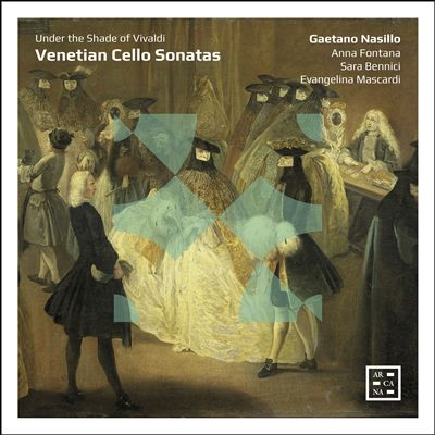 Venetian Cello Sonatas: Under the Shade of Vivaldi