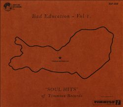 """Bad Education, Vol. 1: """"Soul Hits"""" of Timmion Records"""