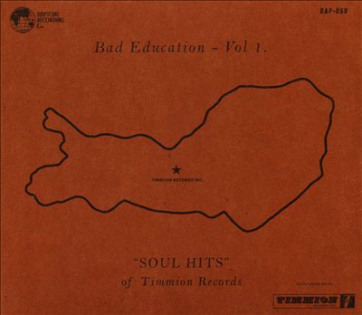 "Bad Education, Vol. 1: ""Soul Hits"" of Timmion Records"