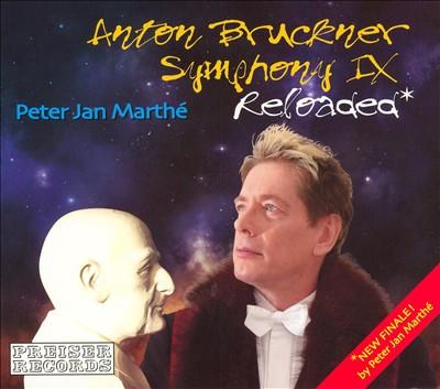 Anton Bruckner: Symphony 9 Reloaded