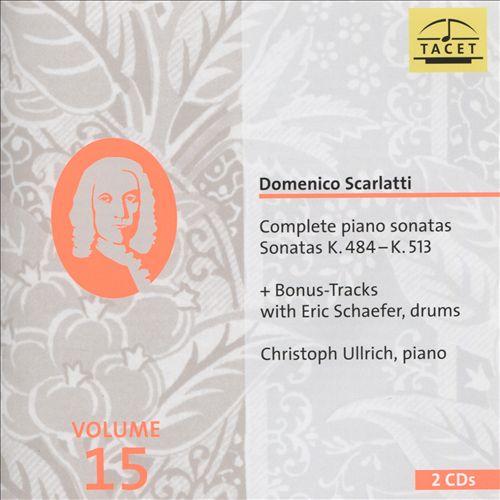 Domenico Scarlatti: Complete Piano Sonatas, Vol. 15 - Sonatas K.484-K.513 + Bonus-Tracks with Eric Shaefer