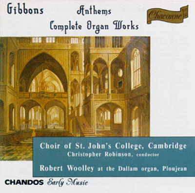 Orlando Gibbons: Anthems & Organ Works