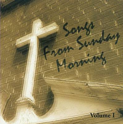 Songs from Sunday Morning, Vol. 1