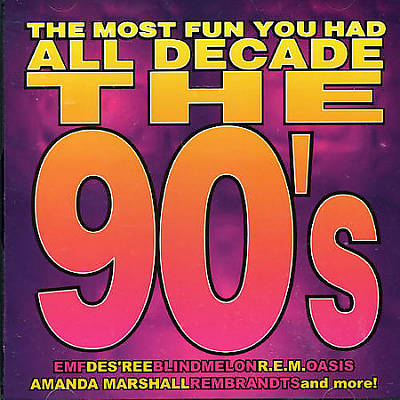 Most Fun You've Had All Decade: 90s