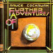 Further Adventures of Bruce Cockburn