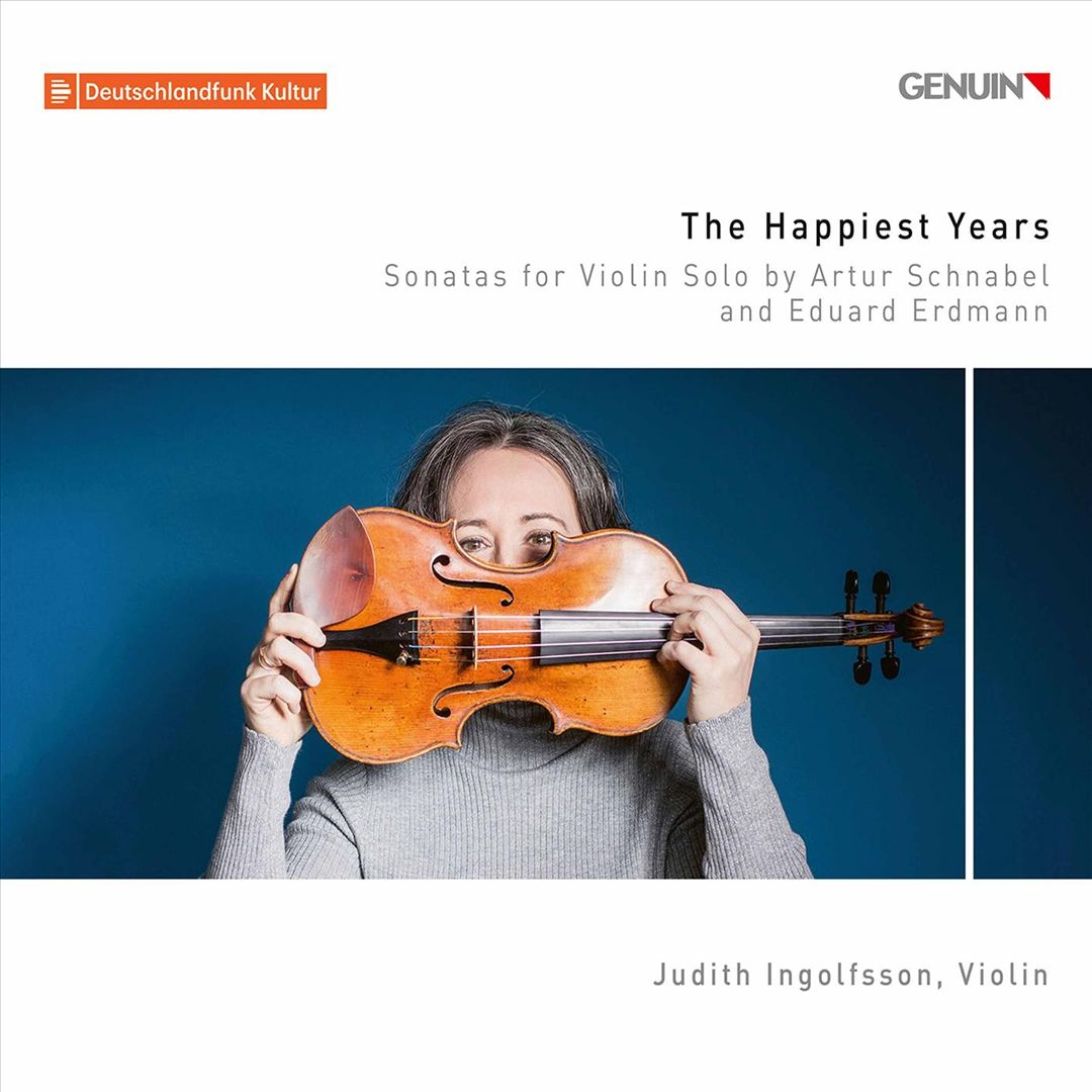 The Happiest Years: Sonatas for Violin Solo by Artur Schnabel and Eduard Erdman
