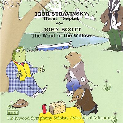 Stravinsky: Octet, Septet/Scott: Wind in the Willows