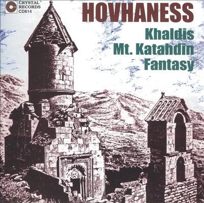 Hovhaness: Khaldis; Mt. Katahdin; Fantasy