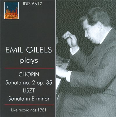 Emil Gilels Plays Chopin Sonata No. 2, Liszt Sonata in B minor