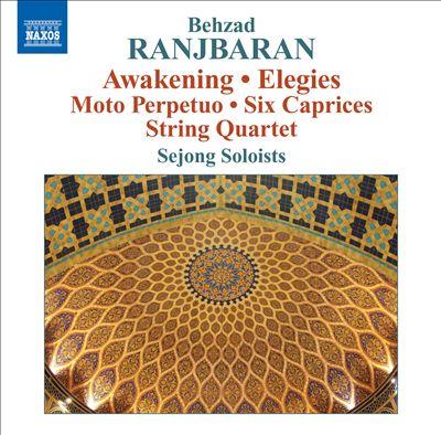 Behzad Ranjbaran: Awakening; Elegies