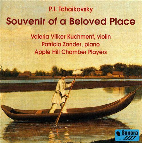 Tchaikovsky: Souvenir of a Beloved Place