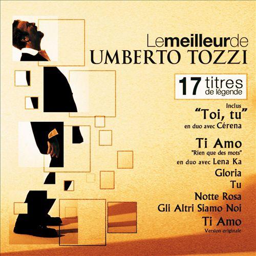 Le Meilleur de Umberto Tozzi