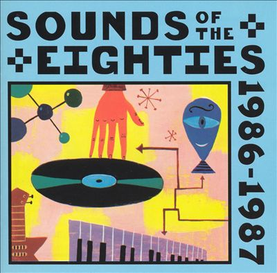 Sounds of the Eighties: The Rolling Stone Collection, 1986-1987