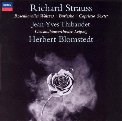 Richard Strauss: Rosenkavalier Waltzes; Burleske; Capriccio Sextet
