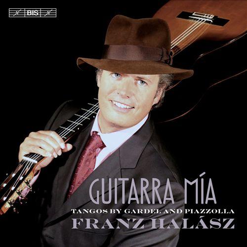 Guitarra Mía: Tangos by Gardel and Piazzolla