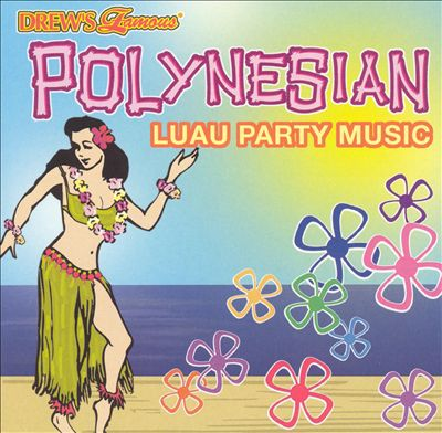 Drew's Famous Polynesian Party Music