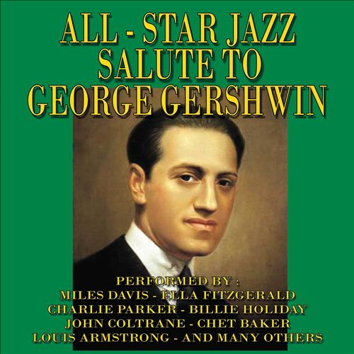 All Star Jazz Salute to George Gershwin