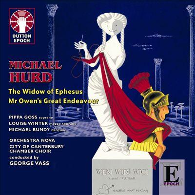 Michael Hurd: The Window of Ephesus; Mr. Owen's Great Endeavour