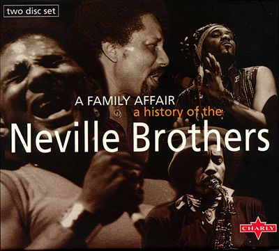 Family Affair: History of the Neville Bros
