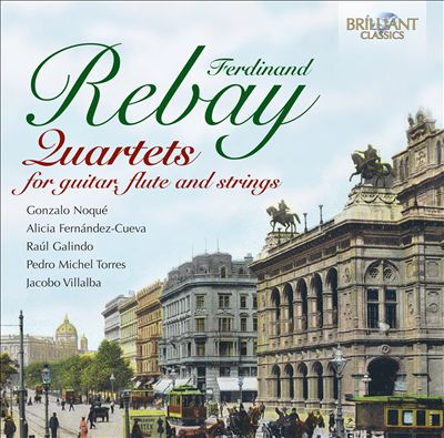 Ferdinand Rebay: Quartets for guitar, flute & strings