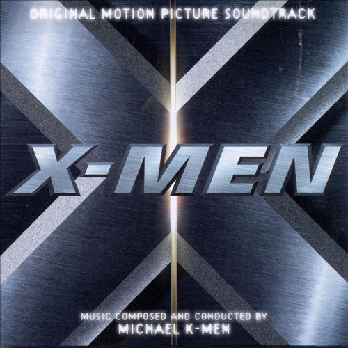 X-Men [Original Motion Picture Soundtrack]