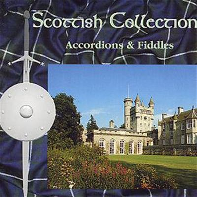 Scottish Collection: Accordions and Fiddles