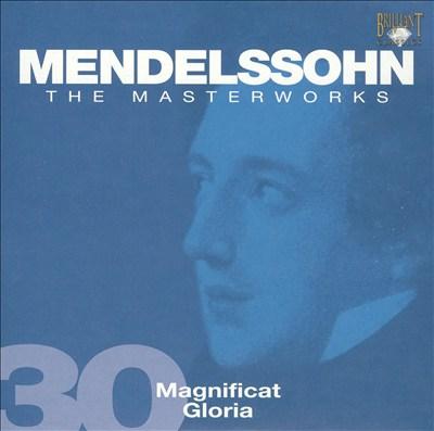 Mendelssohn: Magnificat; Gloria