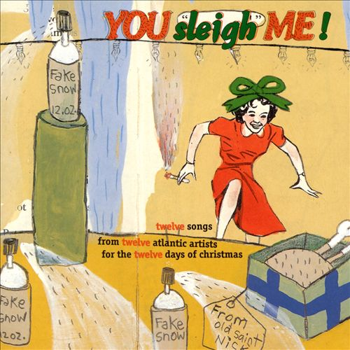 You Sleigh Me: Alternative Christmas Hits