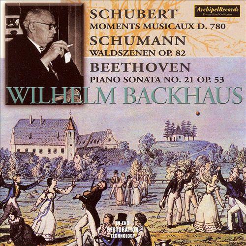 Wilhelm Backhaus Plays Schubert, Schumann and Beethoven