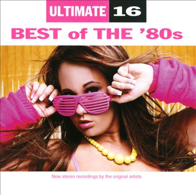 Ultimate 16: Best of the 80's