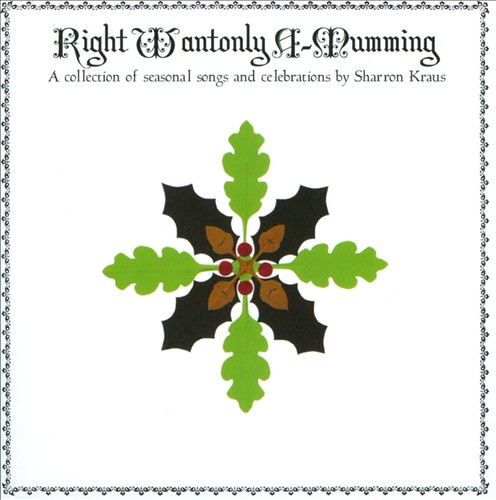 Right Wantonly A-Mumming: A Collection Of Seasonal Songs And Celebrations