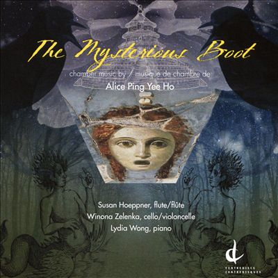The Mysterious Boot: Chamber Music by Alice Ping Yee Ho