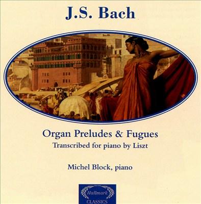 Liszt: Bach Piano Transcriptions