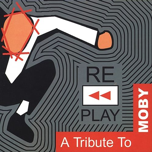 Replay: A Tribute to Moby