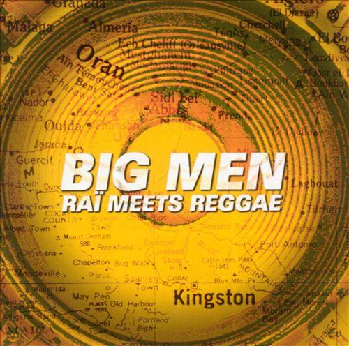 Big Men: Rai Meets Reggae