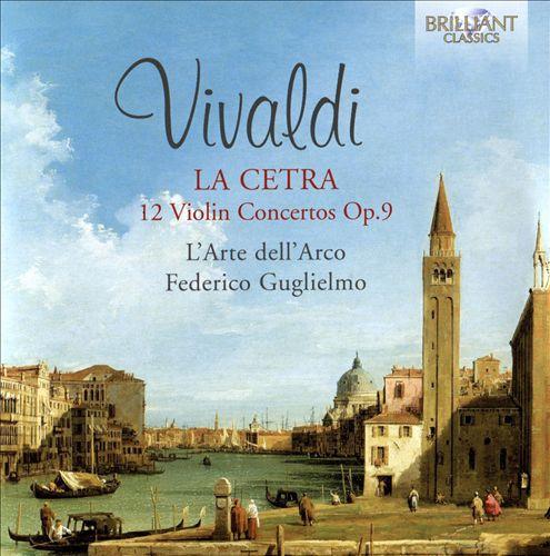 Vivaldi: La Cetra - 12 Violin Concertos, Op. 9