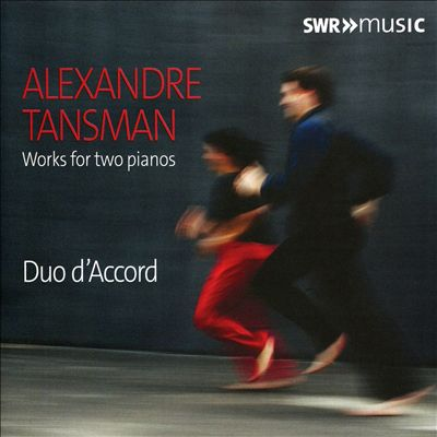 Alexandre Tansman: Works for Two Pianos