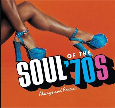 Soul of the 70s: Always & Forever