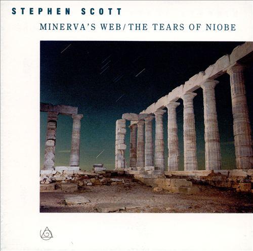 Stephen Scott: Minerva's Web; The Tears of Niobe