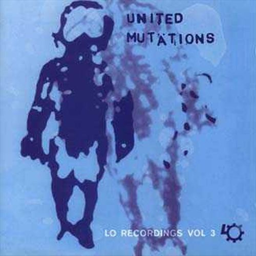 Lo Recordings, Vol. 3: United Mutations