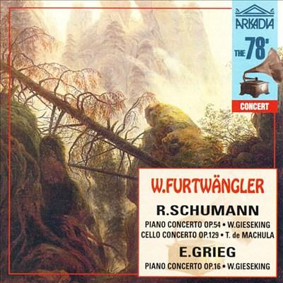 Grieg: Piano Concerto; Schumann: Piano Concerto; Cello Concerto