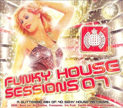Ministry of Sound: Funky House Sessions 2007