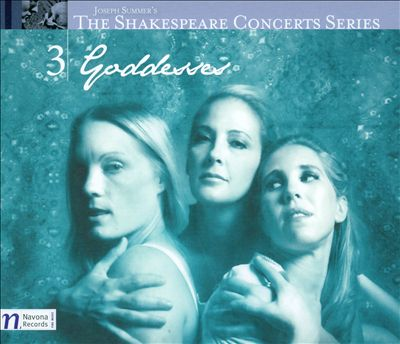 Joseph Summer's The Shakespeare Concert Series 3: Goddesses