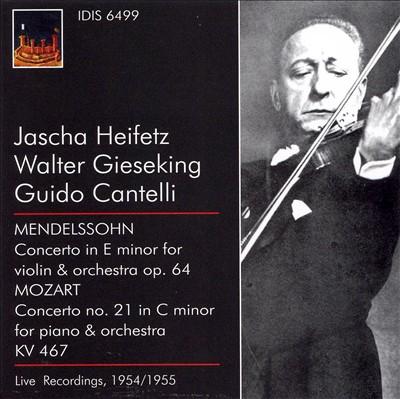 Mendelssohn: Concerto for Violin & Orchestra, Op. 64; Mozart: Concerto No. 21 for Piano & Orchestra, KV. 467