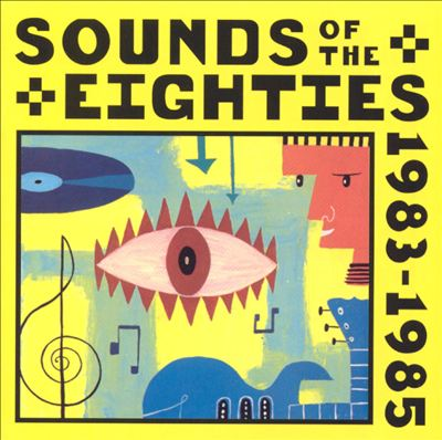 Sounds of the Eighties: The Rolling Stone Collection, 1983-1985