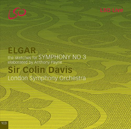 Elgar: Symphony No. 3; Payne: Symphony No. 3