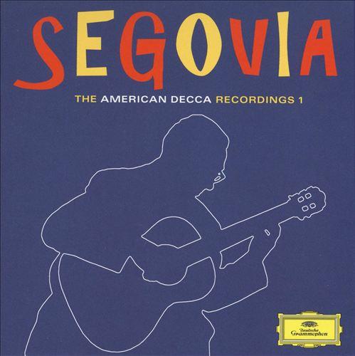 Segovia: The American Decca Recordings, Vol. 1