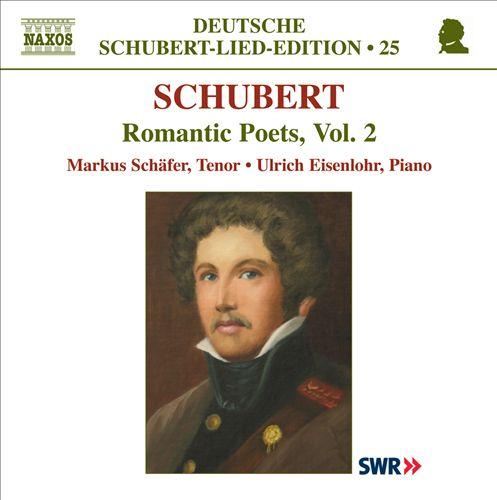 Schubert: Romantic Poets, Vol. 2