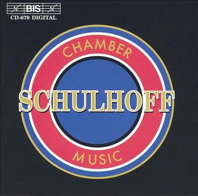 Schulhoff: Chamber Music